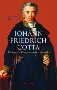 Johann Friedrich Cotta, Wallstein Verlag, Göttingen 2014